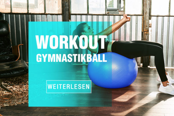 Das perfekte Gymnastikball Training für Zuhause