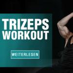 Trizeps Übungen